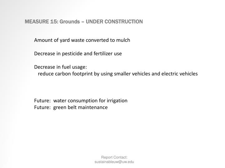MEASURE 15: Grounds – UNDER CONSTRUCTION