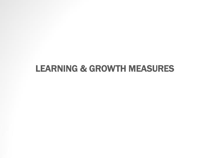 LEARNING & GROWTH MEASURES