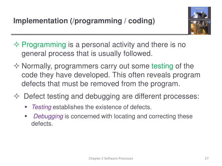 Implementation (/programming / coding)