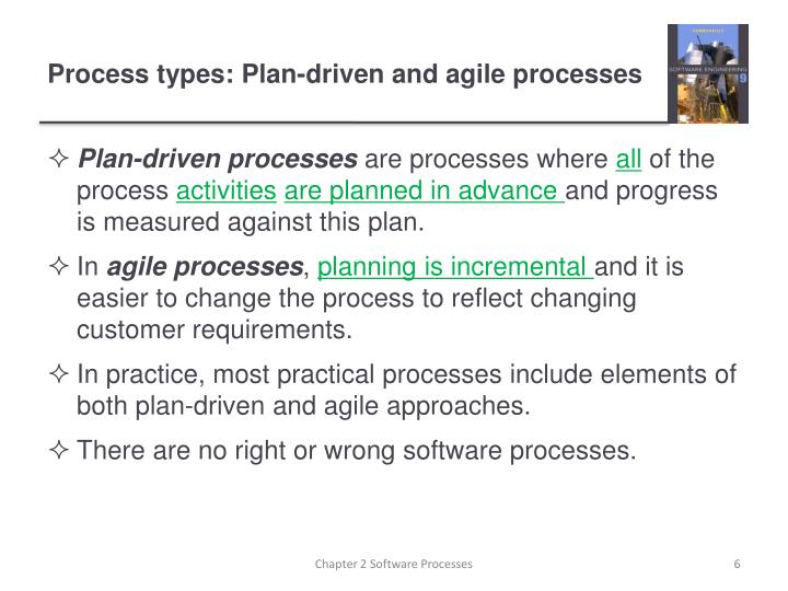 Process types: Plan-driven and agile processes