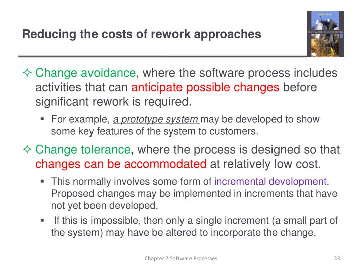 Reducing the costs of rework approaches