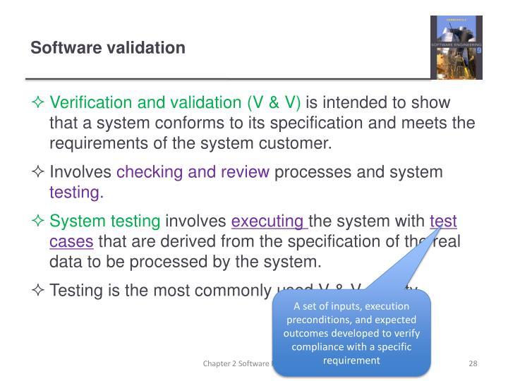 Verification and validation (V & V)