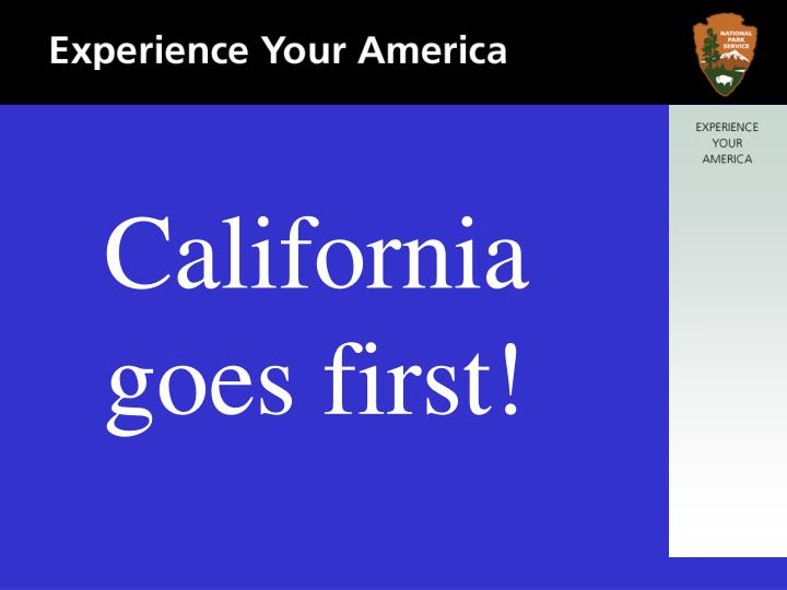 California goes first!