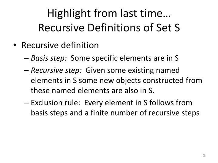 Highlight from last time recursive definitions of set s