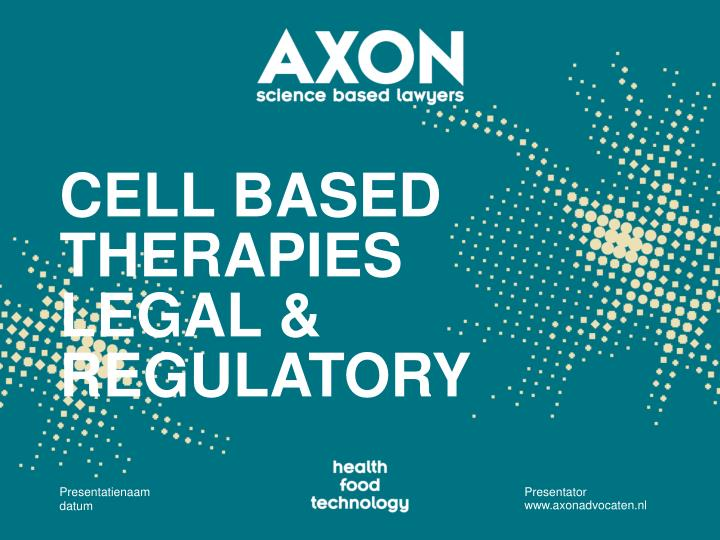 Cell based therapies legal regulatory