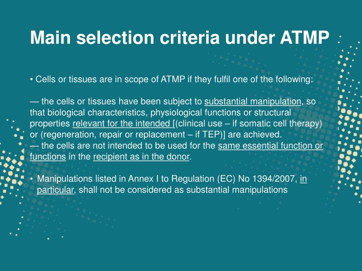 Main selection criteria under ATMP