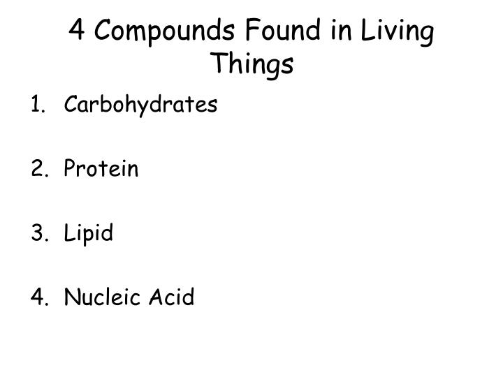 4 Compounds Found in Living Things