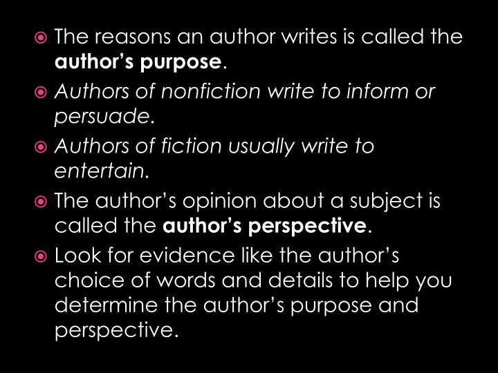 The reasons an author writes is called the