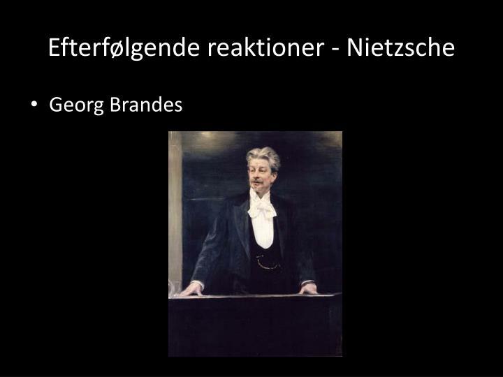 Efterfølgende reaktioner - Nietzsche