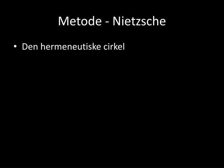 Metode - Nietzsche