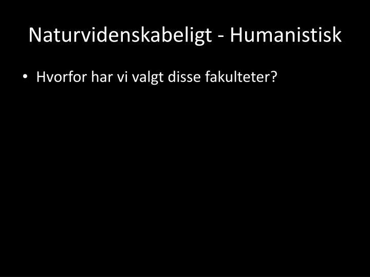 Naturvidenskabeligt - Humanistisk