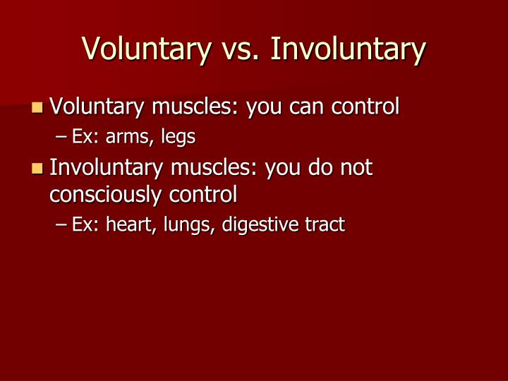 Voluntary vs. Involuntary