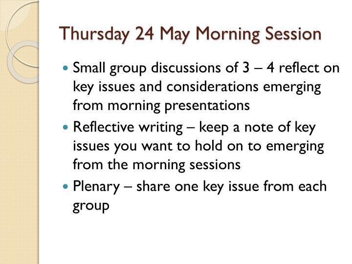 Thursday 24 May Morning