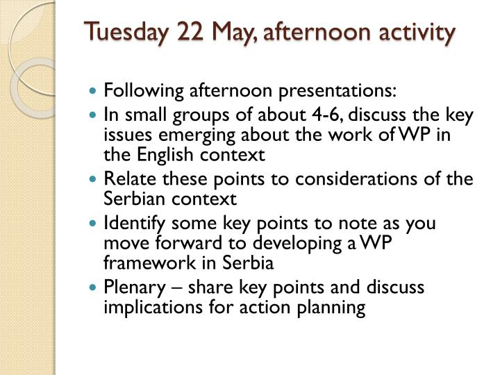 Tuesday 22 May, afternoon activity