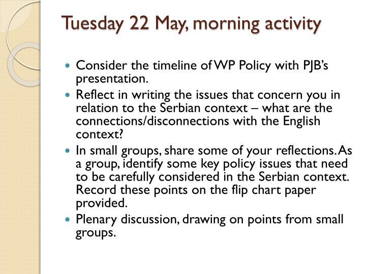 Tuesday 22 May, morning activity