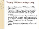 tuesday 22 may morning activity