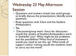 wednesday 23 may afternoon session