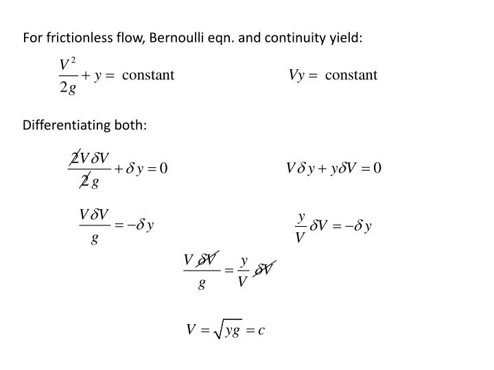 For frictionless flow, Bernoulli eqn