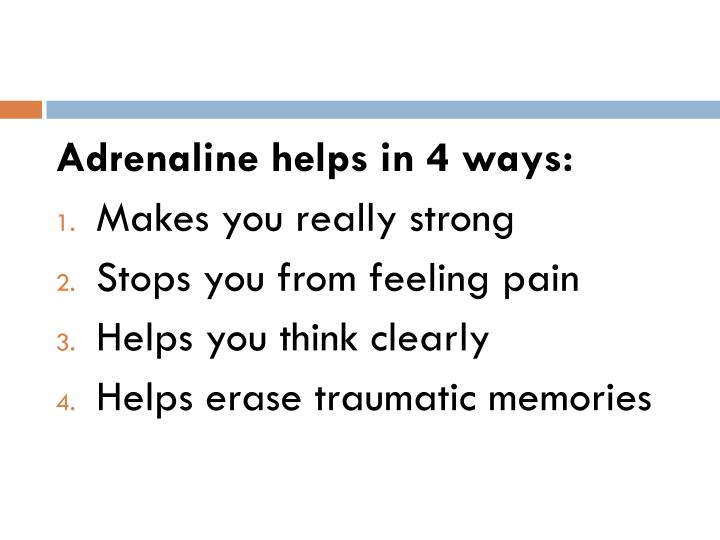 Adrenaline helps in 4 ways: