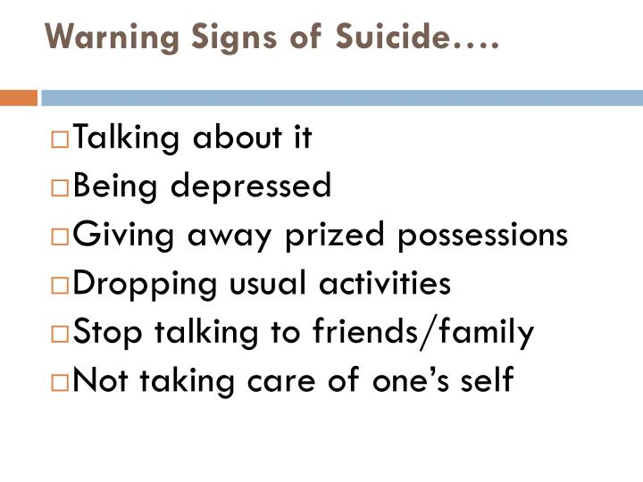 Warning Signs of Suicide….