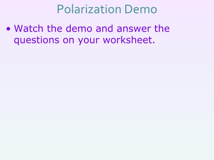 Polarization Demo