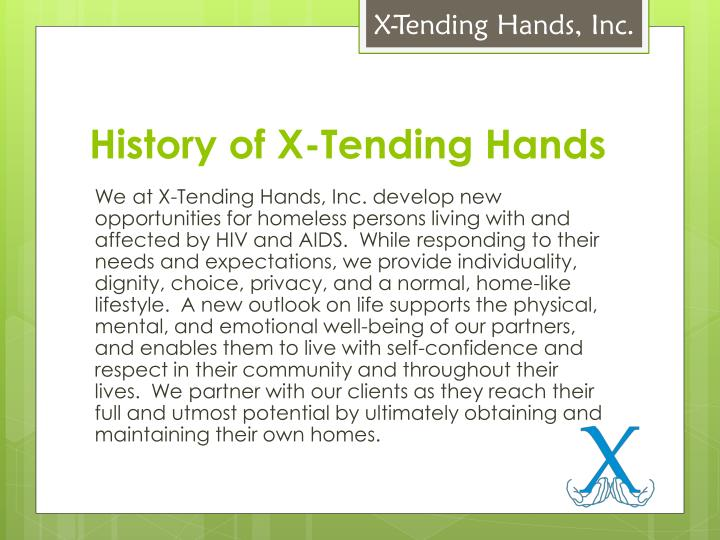 History of x tending hands