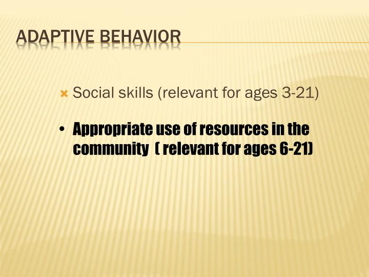 Social skills (relevant for ages 3-21)