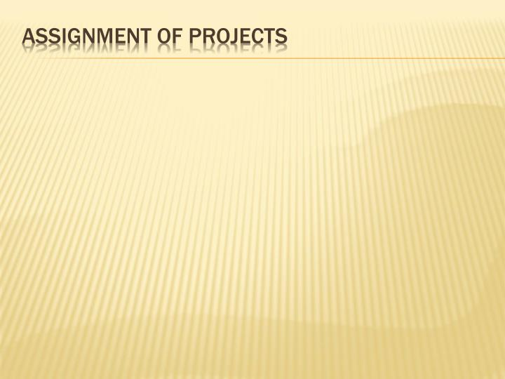 Assignment of projects