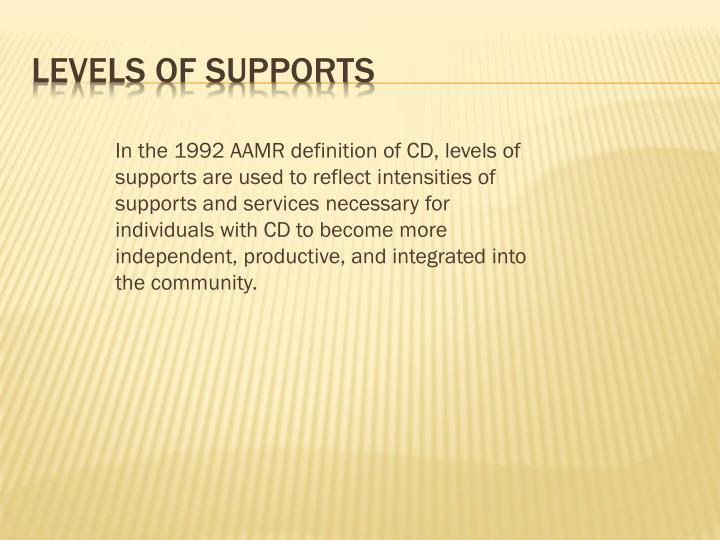In the 1992 AAMR definition of CD, levels of