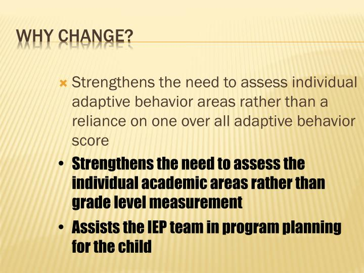 Strengthens the need to assess individual adaptive behavior areas rather than a reliance on one over all adaptive behavior score