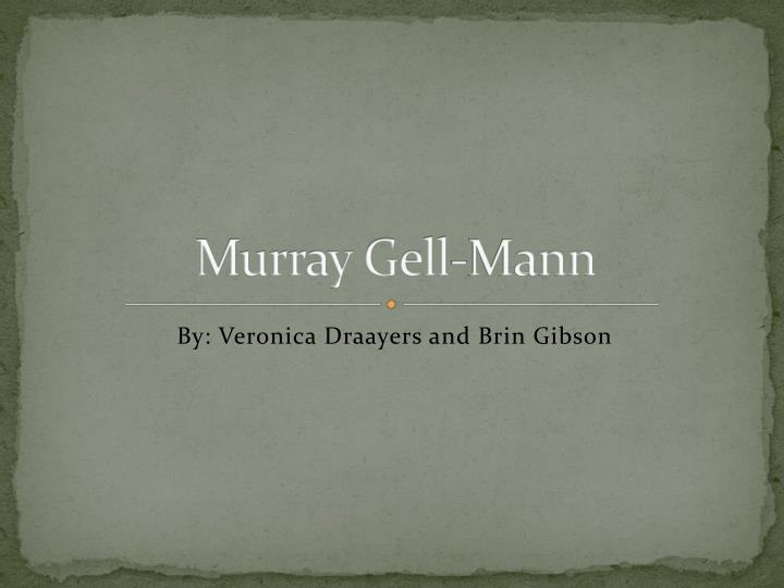 Murray gell mann