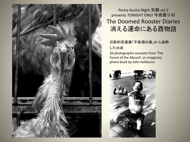 Pecha kucha night vol 2 presents tonight only the doomed rooster diaries
