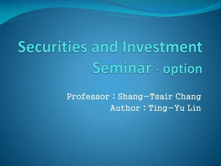 Securities and investment seminar option