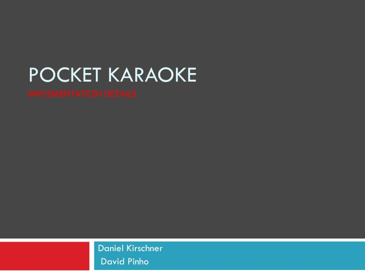 Pocket karaoke implementation details