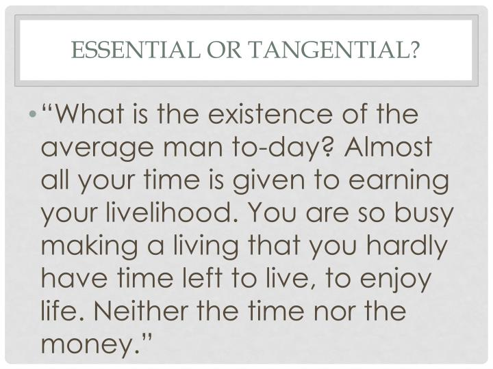 Essential or tangential?