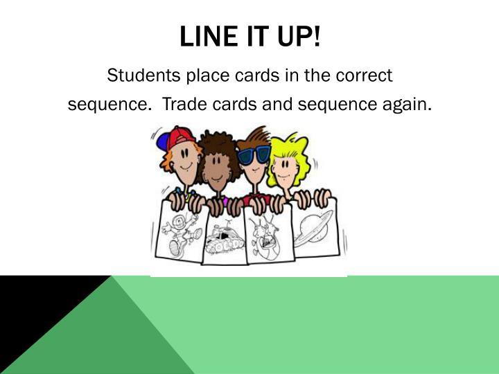 Line it up!