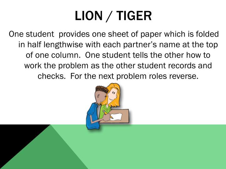 Lion / Tiger