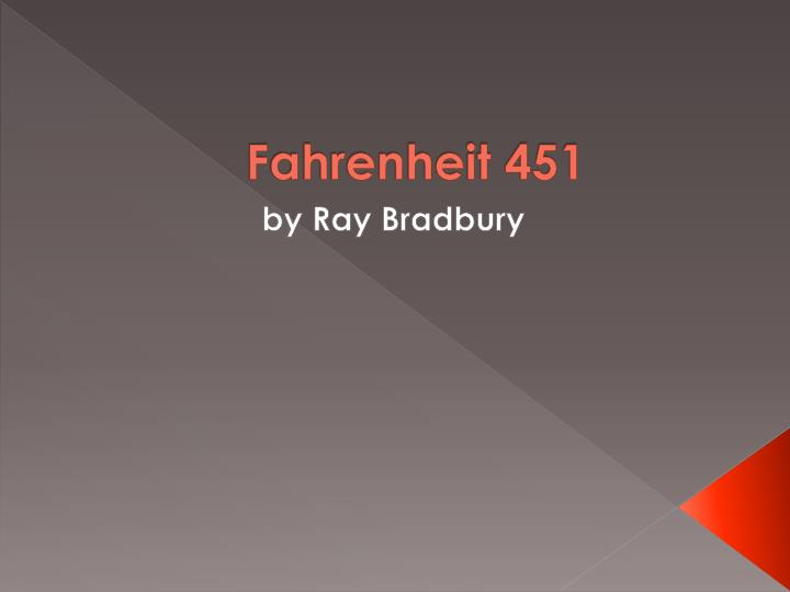 Fahrenheit 451 Symbolism Of Fire Essay By Klp244
