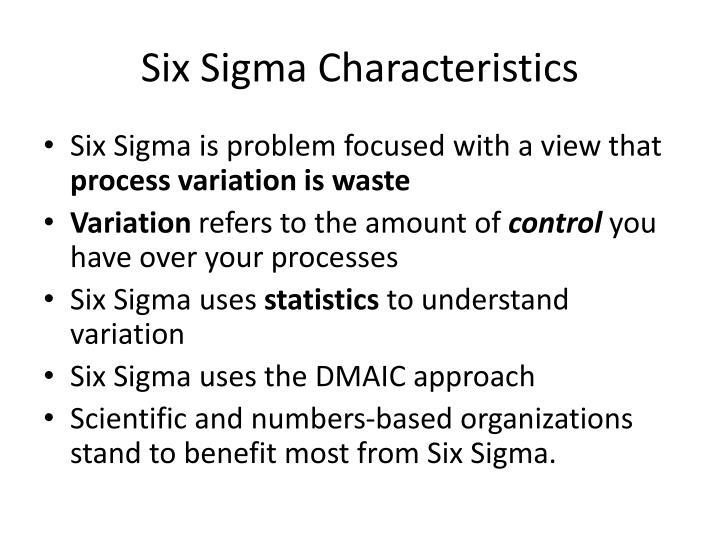 Six Sigma Characteristics