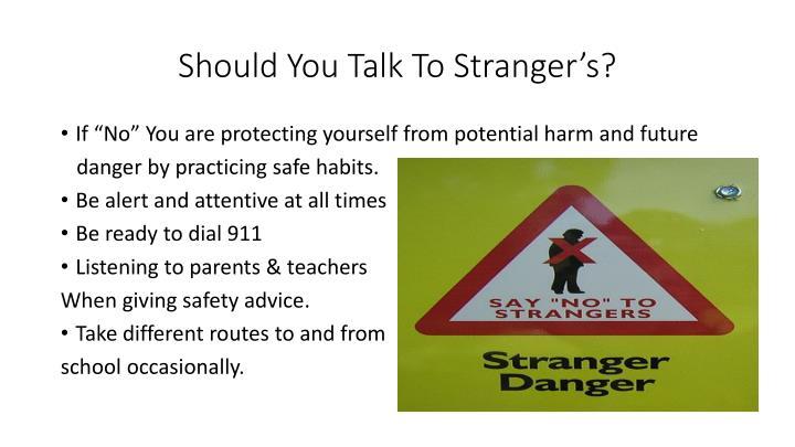 Should You Talk To Stranger's?