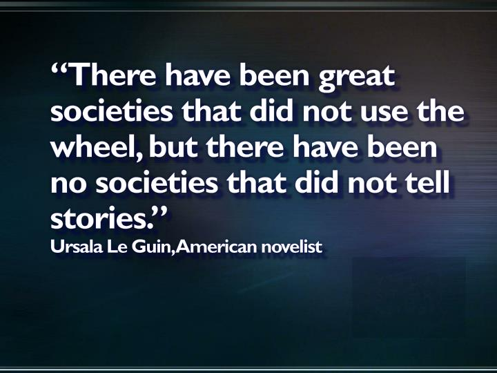 """There have been great societies that did not use the wheel, but there have been no societies that..."