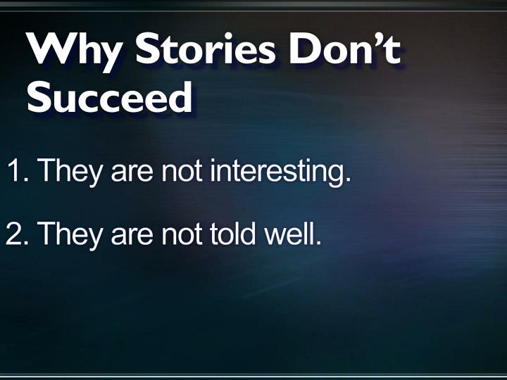 Why Stories Don't Succeed