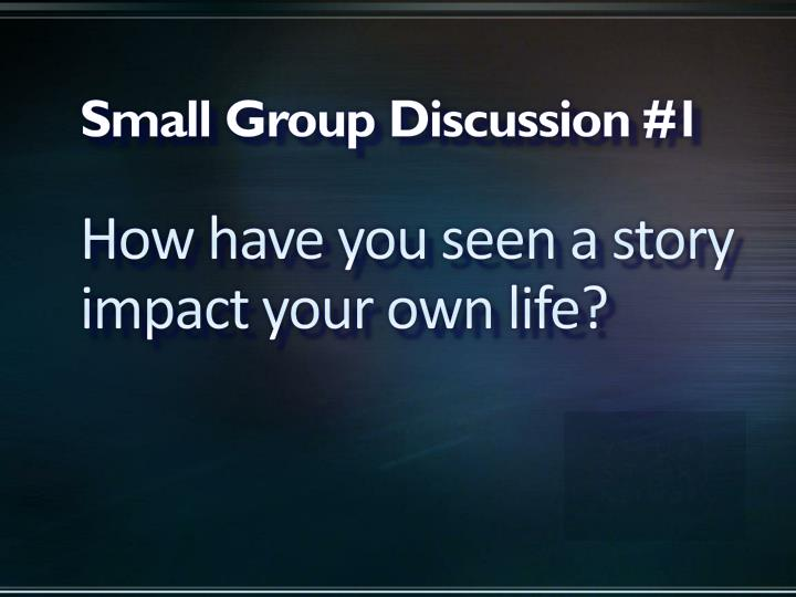 Small Group Discussion #1