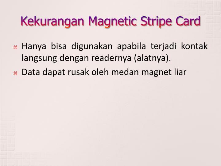 Kekurangan Magnetic Stripe Card