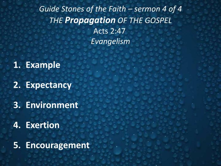 Guide stones of the faith sermon 4 of 4 the propagation of the gospel acts 2 47 evangelism