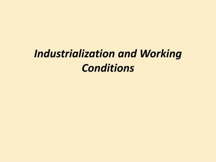 Industrialization and Working Conditions