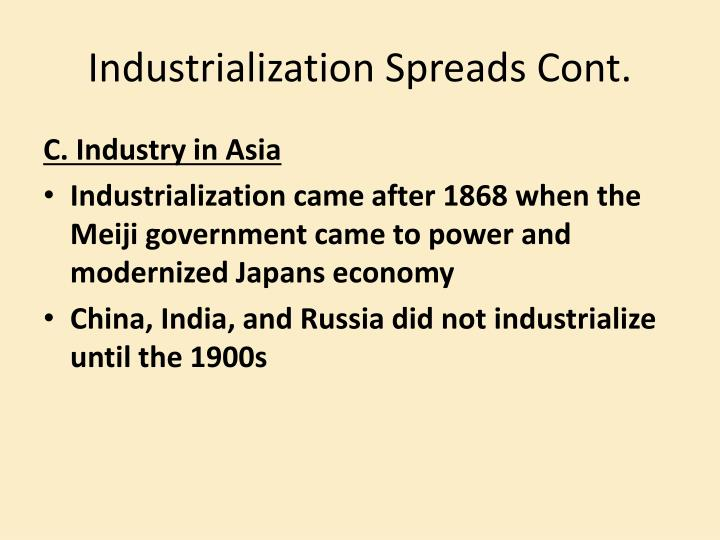 Industrialization Spreads Cont.