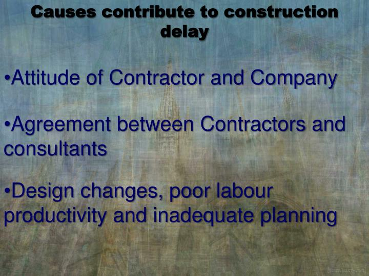 Causes contribute to construction delay