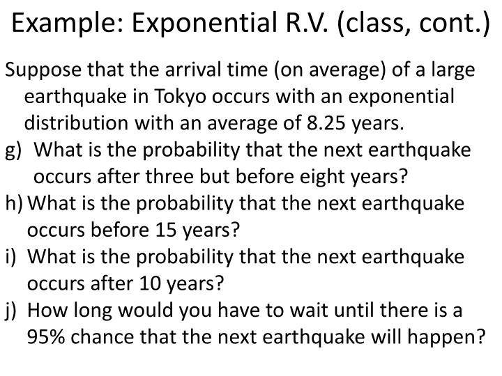 Example: Exponential R.V. (class, cont.)