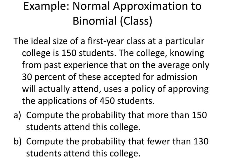 Example: Normal Approximation to Binomial (Class)